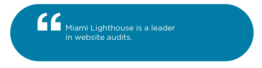 Miami Lighthouse is a leader in website audits
