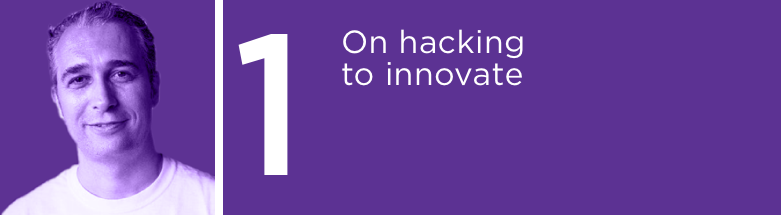 1 On hacking to innovate