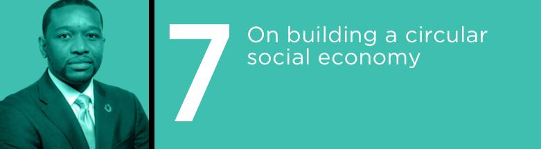 On building a circular social economy